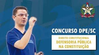 Concurso DPE SC: Defensoria Pública na Constituição | Direito Constitucional