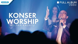 Konser Worship Welyar Kauntu (Video full album)