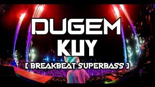 Download lagu DUGEM KUY BREAKBEAT SUPERBASS 2019 Mencirimdj MP3