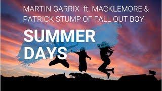 Martin Garrix feat. Macklemore & Patrick Stump of Fall Out Boy - Summer days(LYRICS)🎧🎤🎹