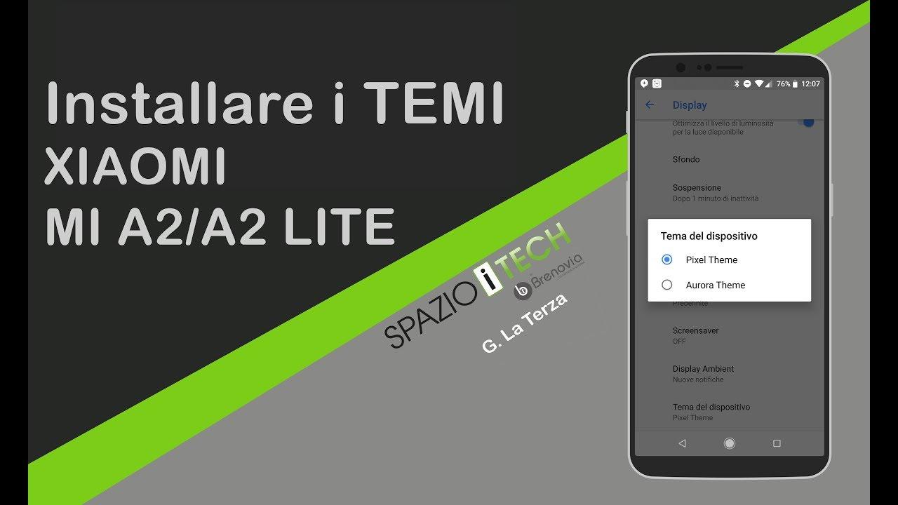 miglior sito web 60282 03102 Installare i TEMI su Xiaomi MI A2/A2 Lite (NO ROOT)