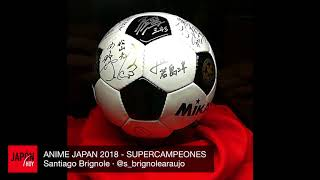 ANIME JAPAN 2018 - SUPERCAMPEONES