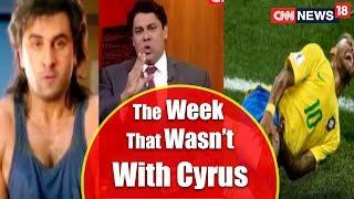 Cyrus Broacha on Sanju, Fifa World Cup, Arvind Kejriwal & More   The Week That Wasn't   CNN News18