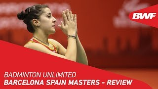 Badminton Unlimited | Barcelona Spain Masters - REVIEW | BWF 2020