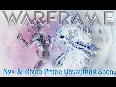Warframe - Nyx & Rhino Prime Unvaulting Soon? thumbnail