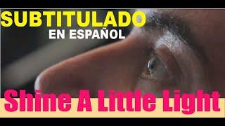 Shine a Little Light (Lyrics English and Español)
