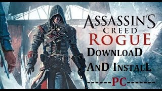 ASSASSIN'S CREED ROGUE DOWNLOAD AND INSTALL FOR PC WITH GAMEPLAY.(TORRENT). 1000% WORKS