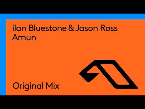 ilan Bluestone & Jason Ross - Amun