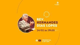 Culto de Quarta-feira - Rev. Hernandes Dias Lopes