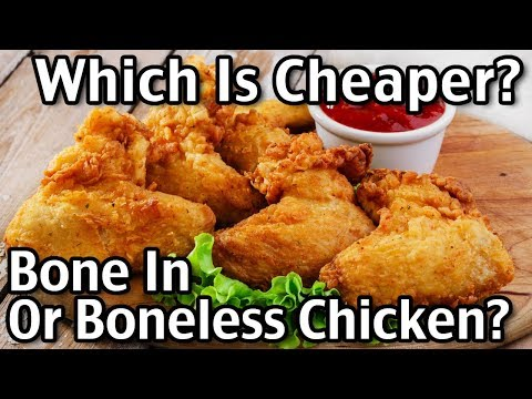 Which Is Cheaper, Bone In Or Boneless Chicken?