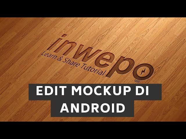 Cara Edit File Mock Up (Photoshop) di Android