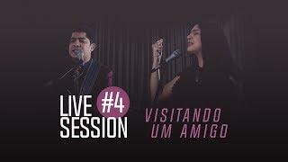 Canção e Louvor - Live Session 4 - Visitando Um Amigo