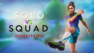 SOLO VS SQUAD AZ ÚJ PATCH UTÁN! (Fortnite Battle Royale)
