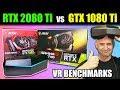 RTX 2080 Ti vs GTX 1080 Ti VR Gaming Benchmark on Pimax 5K Plus - RTX 2080Ti VR performance tested!