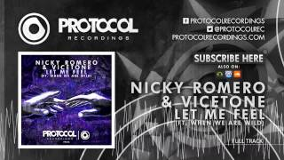 Nicky Romero & Vicetone - Let Me Feel (ft. When We Are Wild)