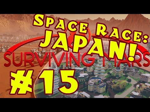 Surviving Mars: Space Race -- Stormy Japan! -- Episode 15