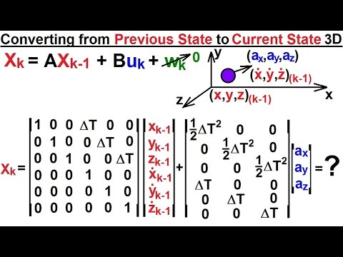 Special Topics - The Kalman Filter (16 of 55) 10: Converting from Previous  to Current State 3-D
