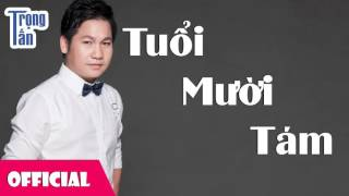 Tuổi Mười Tám - Trọng Tấn [Official Audio]