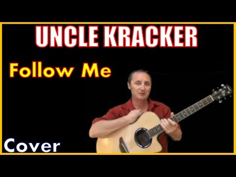 Follow Me By Uncle Kracker Lyrics And Cover