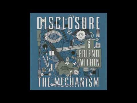 The Mechanism   Disclosure X Friend Within