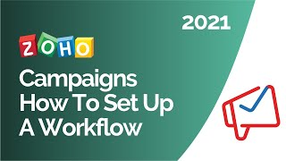 Zoho Campaigns Beginner's Guide How To Set Up A Workflow
