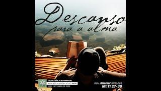 EBD | Descanso para a alma - Mt 11:27-30 - Rev. Ithamar Ximenes