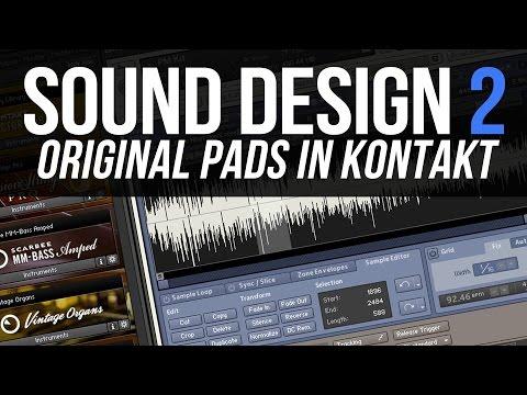 Sound Design 2: Original pads with NI Kontakt