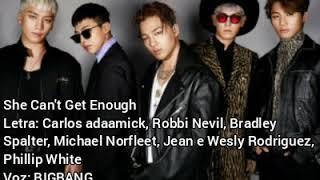 Playlist | BIGBANG | She Can't Get Enough