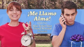 How To Get Your Friend Arrested (In Spanish)