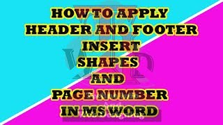 How to apply Header and Footer How to insert Shapes in Ms word