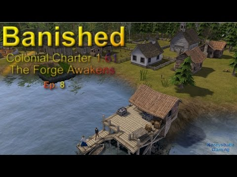 Banished:  Colonial Charter | Industrial Time! |  EP.7