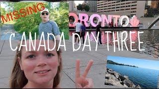 My dad is missing...? || Canada Day Three.