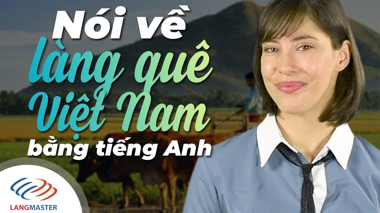 Langmaster - Nói về làng quê Việt Nam bằng tiếng Anh cực chất [Học tiếng Anh cho người mới bắt đầu]