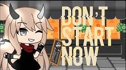 Don't Start Now//GLMV//