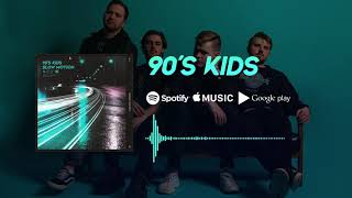 90'S KIDS - Slow Motion (Official Audio)