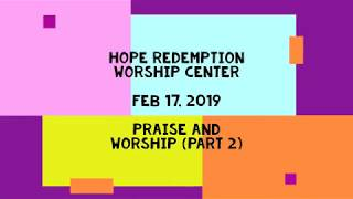 Praise and Worship | HRWC 2-17-2019 (Part 2)