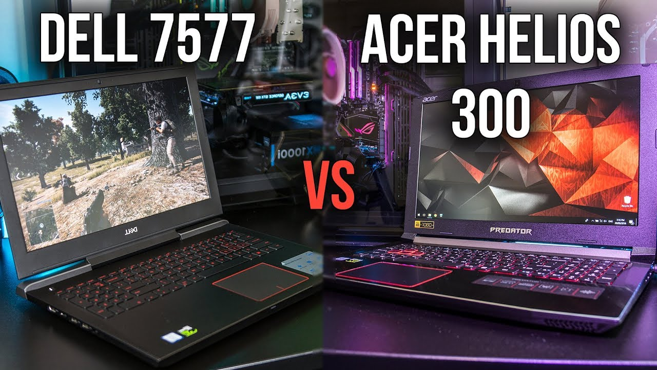 Dell 7577 vs Acer Helios 300 - Gaming Laptop Comparison