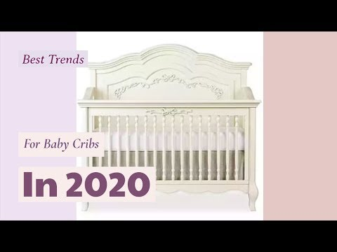 Best Cribs 2020.Best Trends For Baby Cribs In 2020 Youtube