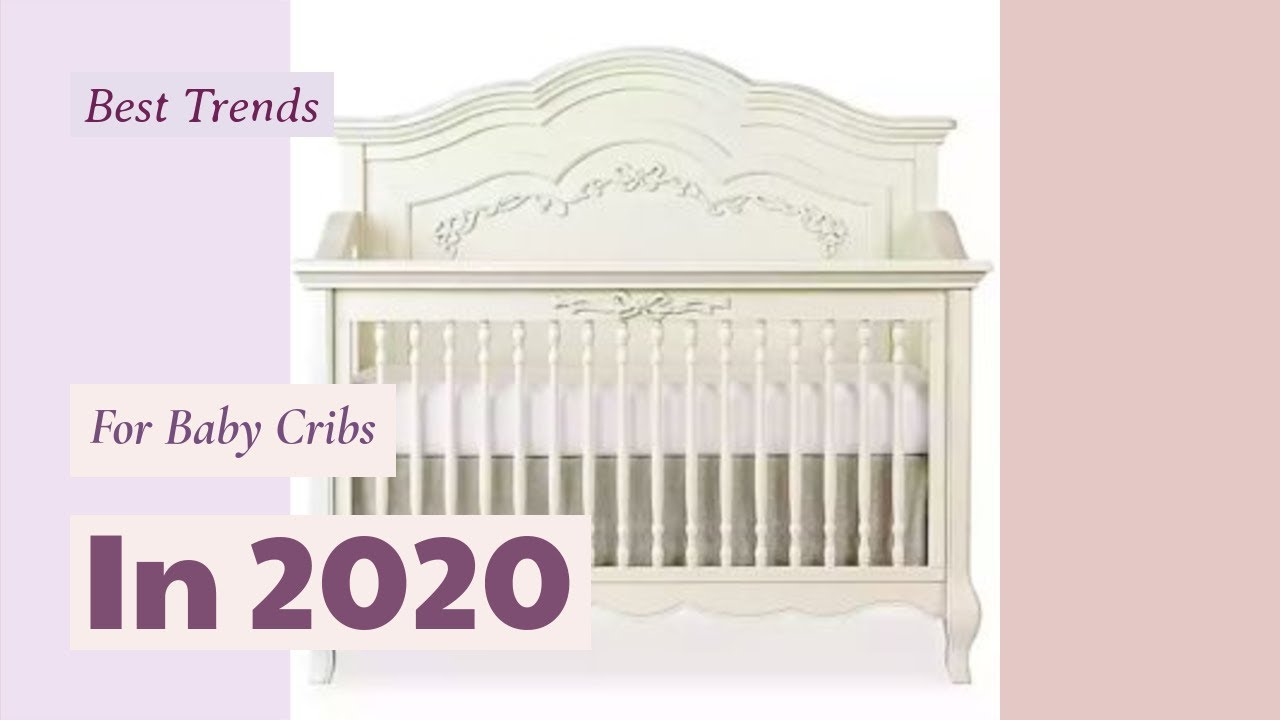 Best Cribs 2020.Best Trends For Baby Cribs In 2020