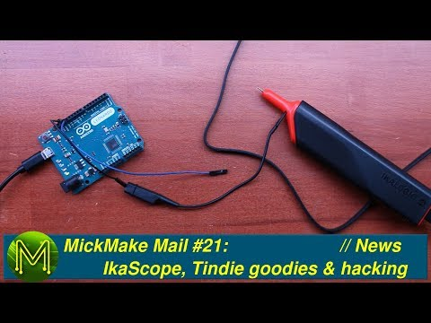 #180 MickMake Mail #21: IkaScope, Tindie store goodies & some appliance hacking