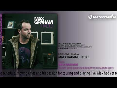 OUT NOW: Max Graham - Radio (Track 04: Max Graham - Dusky 2010 (Does She Know Yet)
