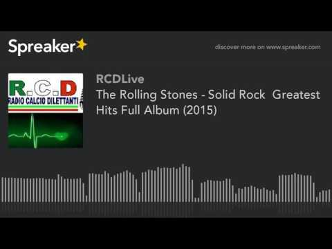 The Rolling Stones - Solid Rock  Greatest Hits Full Album (2015) (part 3 di 5)