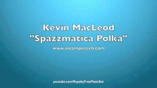 Kevin MacLeod - Spazzmatica Polka 1 Hour