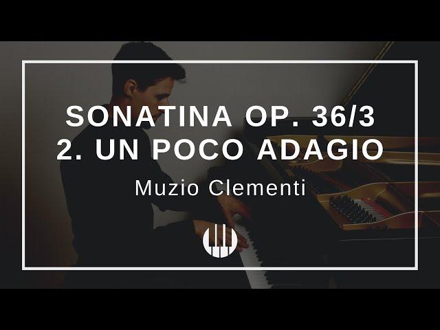 Sonatina Op. 36/3 in C-major  - 2. Un poco adagio von Muzio Clementi