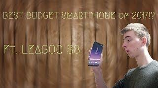 BEST BUDGET SMARTPHONE of 2017!? Ft LEAGOO S8