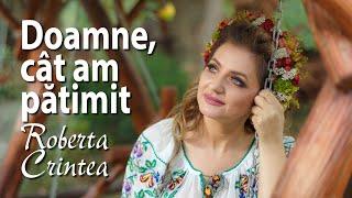 Roberta Crintea - Doamne cat am patimit - NOU 2018 !!!