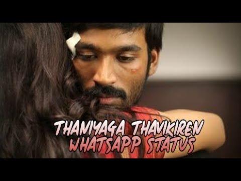 WhatsApp status || Thaniyaga thavikiren song
