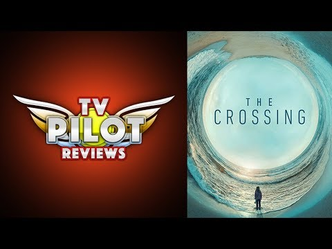 Should I Watch ABC's The Crossing? - TV Pilot Reviews
