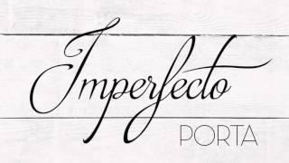 Porta | Imperfecto