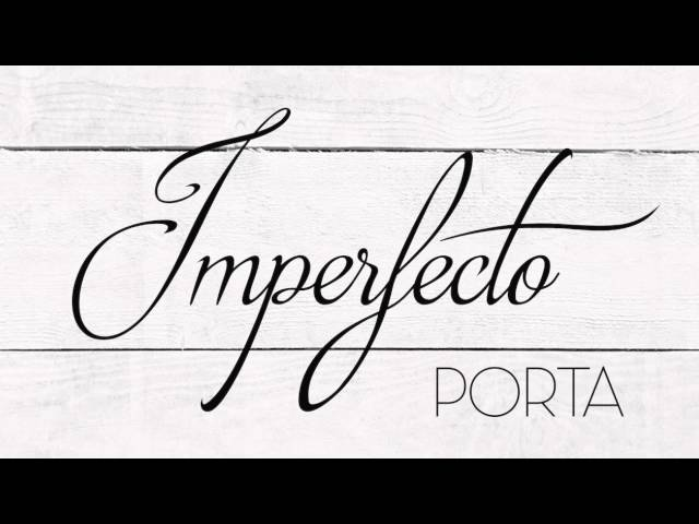 IMPERFECTO - Porta